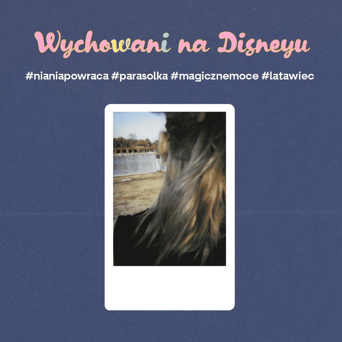 Wychowani na Disneyu (9)