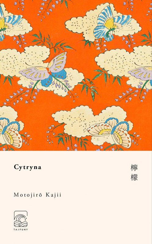 """Motojirō Kajiego, """"Cytryna"""", Wydawnictwo Tajfuny, przekład Anna Karpiuk"""